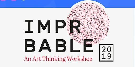 IMPROBABLE: AN ART THINKING WORKSHOP