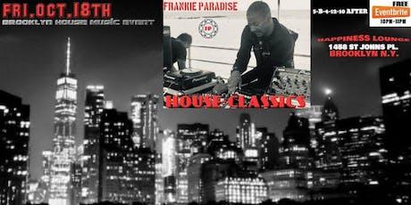 Frankie Fridays House Classics by Frankie Paradise tickets