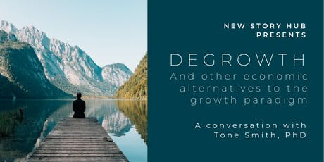 New Story Hub // Degrowth and Ecological Economics tickets
