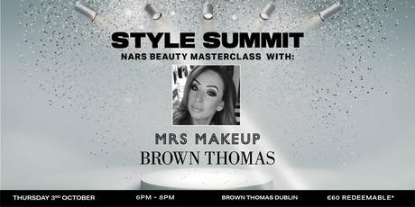 STYLE SUMMIT: A NARS Masterclass with Michelle Regazzoli - Mrs Makeup tickets