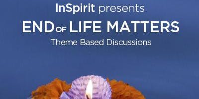 End of Life Matters (October 16)