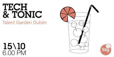 Tech & Tonic - Talent Garden Dublin Turns One