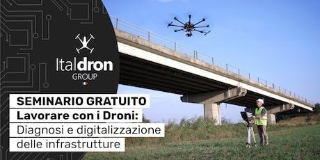 Lavorare con i Droni: Diagnosi e digitalizzazione delle infrastrutture biglietti