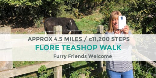 FLORE TEASHOP WALK | 4 MILES / 11k STEPS | MODERATE | NORTHANTS