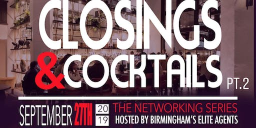 Closings & Cocktails Pt. 2  The Networking Series