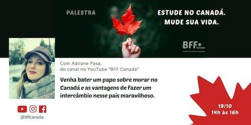 Palestra: Estude no Canadá. Mude sua vida. - Adriane Pasa