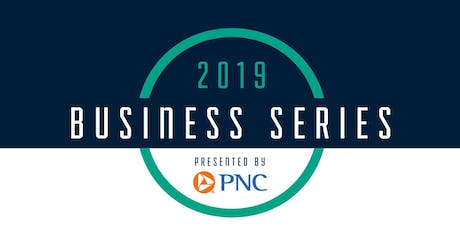 Business Series Presented by PNC: From Festivals to Foot Traffic tickets