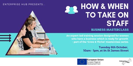 How & When to Take on Staff: Part of Enterprise Hub's Grow & Thrive Masterclass Series  tickets