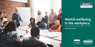 Mental Wellbeing in the Workplace  - Leicester