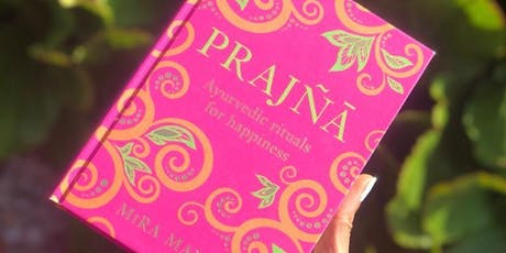 Prajna: Ayurvedic Morning Rituals for Happiness with Mira Manek tickets