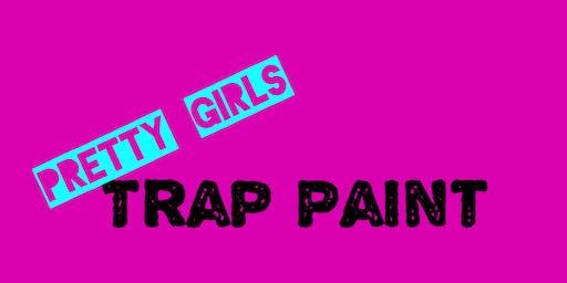 Trap Paint Pretty Girls