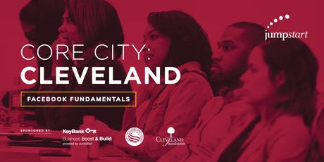 Core City Cleveland: Facebook Fundamentals tickets