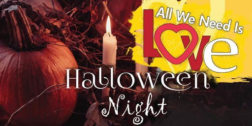 All We Need Is Love Halloween Night