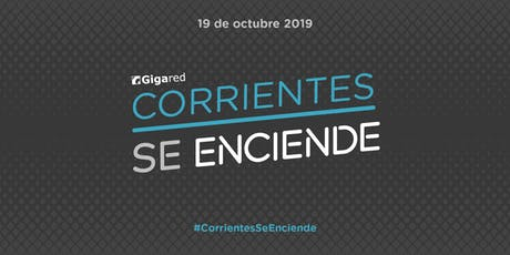 Corrientes Se Enciende con Gigared 2019 entradas