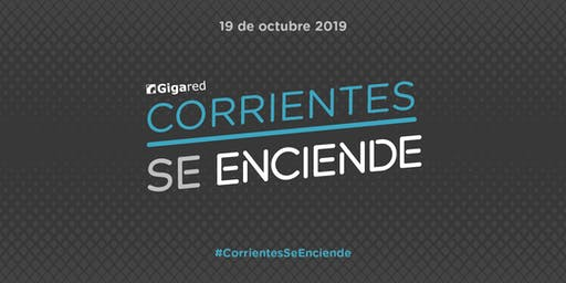 Corrientes Se Enciende con Gigared 2019