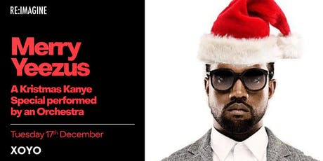 Merry Yeezus: A Krismas Kanye Special, Performed by an Orchestra tickets