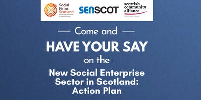 Have your say on new Social Enterprise Sector in Scotland: Action Plan