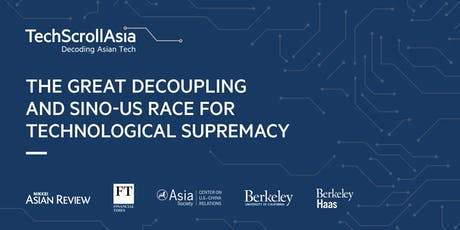The Great Decoupling and Sino-US Race for Technological Supremacy tickets