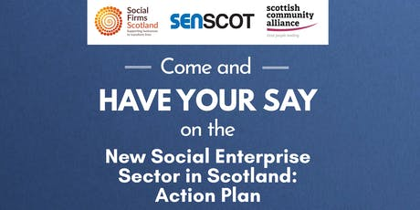 Have your say on new Social Enterprise Sector in Scotland: Action Plan tickets