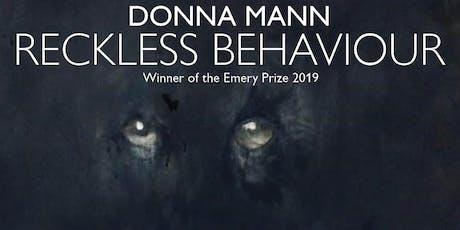 Donna Mann: Reckless Behaviour Exhibition Opening tickets