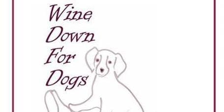 Wine Down For Dogs