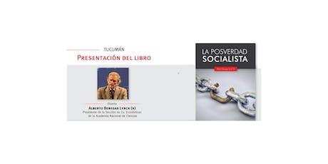 #SaveTheDate Tucumán: presentación del libro «La Posverdad Socialista» entradas
