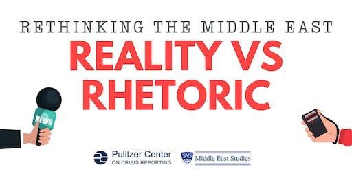 Rethinking the Middle East: Reality vs Rhetoric
