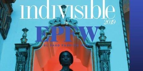 """El Paso Fashion Week Presents""""Indivisible"""" tickets"""