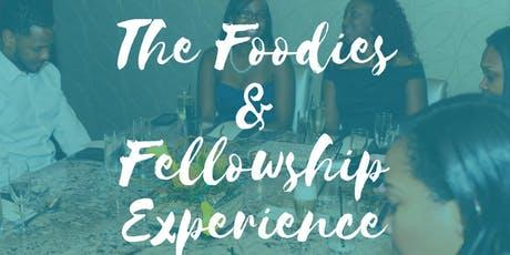 The Foodies & Fellowship Experience tickets