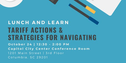 Lunch and Learn: Tariff Actions & Strategies for Navigating