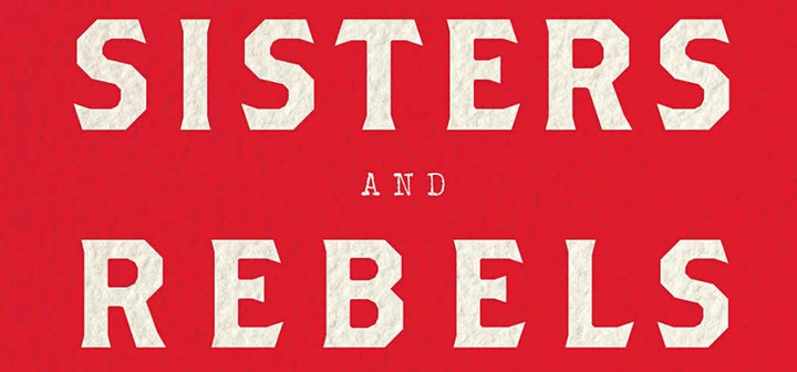 Sisters and Rebels: A Struggle for the Soul of America image