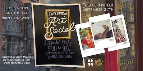 Hostel Fish Final Friday Art Social Featuring Salann Magazine tickets