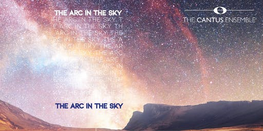 The Cantus Ensemble presents: The Arc in the Sky