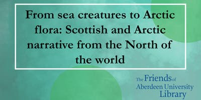 Talk: From sea creatures to Arctic flora: Scottish and Arctic narrative