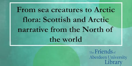 Talk: From sea creatures to Arctic flora: Scottish and Arctic narrative tickets