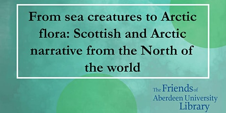 Sea creatures to Polar flora: Scottish and Arctic narratives from the North tickets