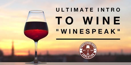 Ultimate Intro to Wine (Winespeak) at The Wine Shop tickets