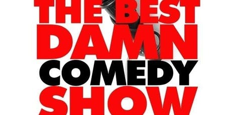 The Best Damn Comedy Show Period @ Monticello tickets