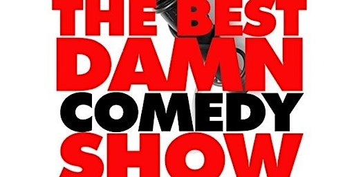 The Best Damn Comedy Show Period @ Monticello