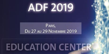 ADF 2019 - EDUCATION CENTER (CONFÉRENCES) billets