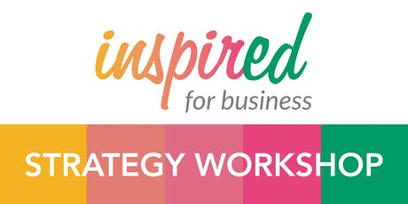 Inspired for Business  Strategy Workshop tickets