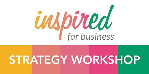 Inspired for Business  Strategy Workshop