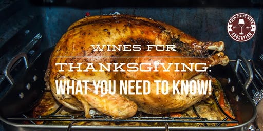 Wines for Thanksgiving: What you NEED to know!