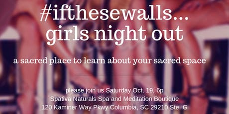 #IfTheseWalls...Girls Night Out tickets