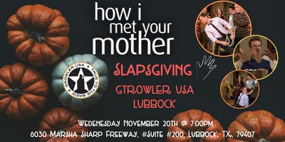 How I Met Your Mother Slapsgiving Trivia at Growler USA Lubbock