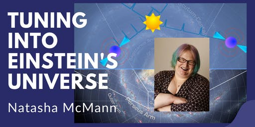 October 17 2019 Meet the Astronomer - Natasha McMann - Tuning into Einstein's Universe + Saturn Viewing
