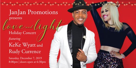 A LOVE AND LIGHT HOLIDAY CONCERT featuring KeKe Wyatt and Rudy Currence tickets