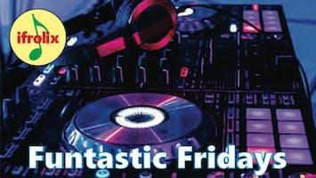 Funtastic Fridays, DJ mixing your favorite Reggae, Dancehall, Pop, R&B, Dance, Hip Hop