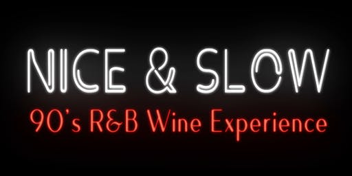 Nice and Slow: 90's R&B Wine Experience