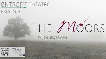 "Entropy Theatre Presents: ""The Moors"""